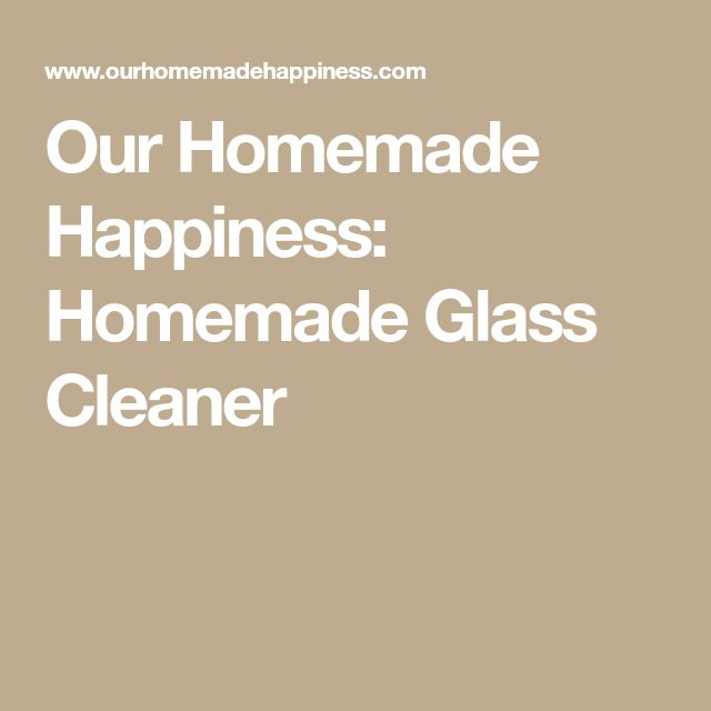 Our Homemade Happiness: Homemade Glass Cleaner