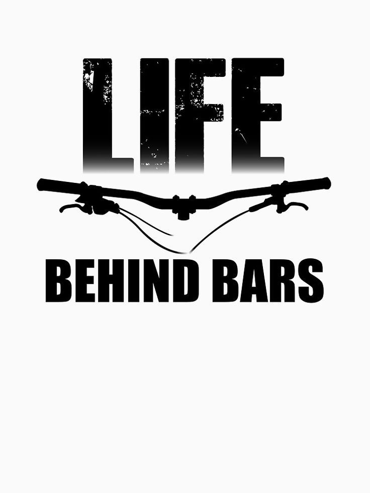 Cool Funny Mountain Biking Life Behind Bars Design Perfect For All Mountain Bikers And Mtb Enthusiasts Mountain Biking Quotes Bike Quotes Bike Logos Design