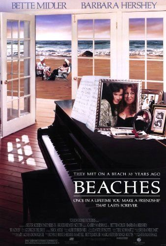 BEACHES: Directed by Garry Marshall.  With Bette Midler, Barbara Hershey, John Heard, Spalding Gray. A privileged rich debutante and a cynical struggling entertainer share a turbulent, but strong childhood friendship over the years.
