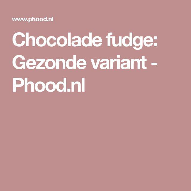 Chocolade fudge: Gezonde variant - Phood.nl