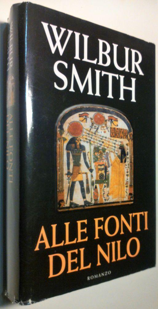 Wilbur Smith _ALLE FONTI DEL NILO_ Edizione Mondolibri 2007