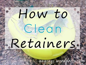 How to Clean Retainers. Leave them soaking for a few hours!