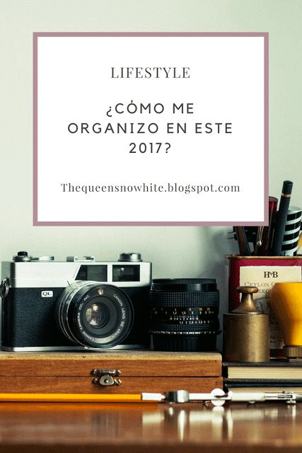 https://thequeensnowhite.blogspot.com.ar/2017/04/como-me-organizo-2017.html
