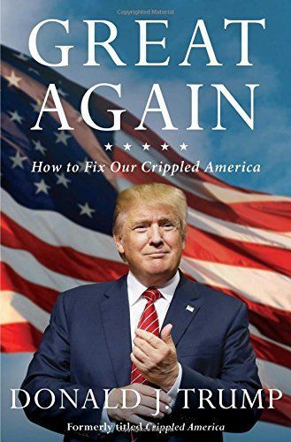 Donald Tramp Book Great Again: How to Fix Our Crippled America 1501138006 | eBay