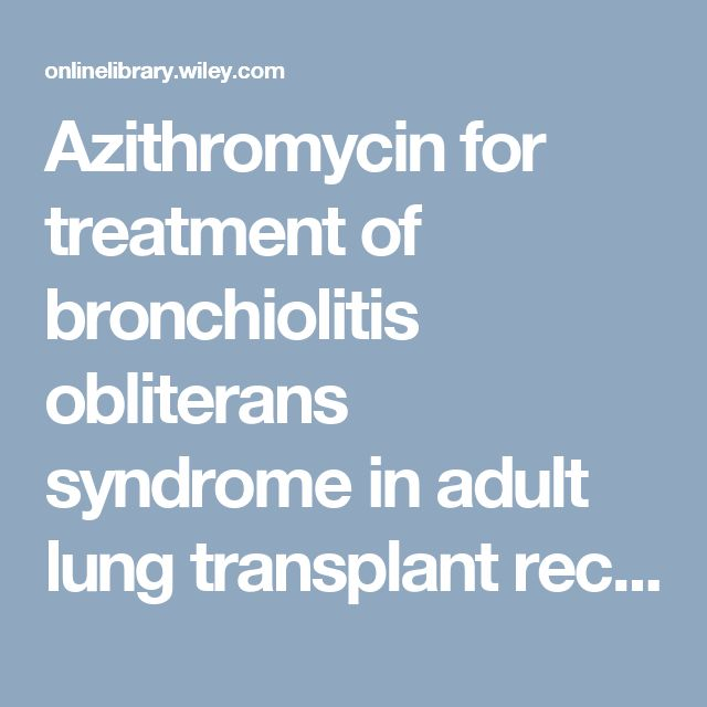 Azithromycin for treatment of bronchiolitis obliterans syndrome in adult lung transplant recipients - Safavi - 2017 - The Cochrane Library - Wiley Online Library
