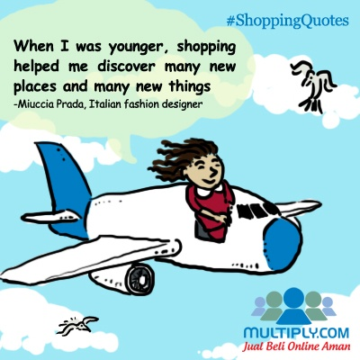 """When I was younger, shopping helped me discover many new places and many new things"" - Click http://multiply.com/marketplace/supersale?utm_source=pinterest to start discovering new things"