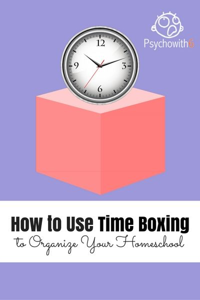 How to Use Time Boxing to Organize Your Homeschool