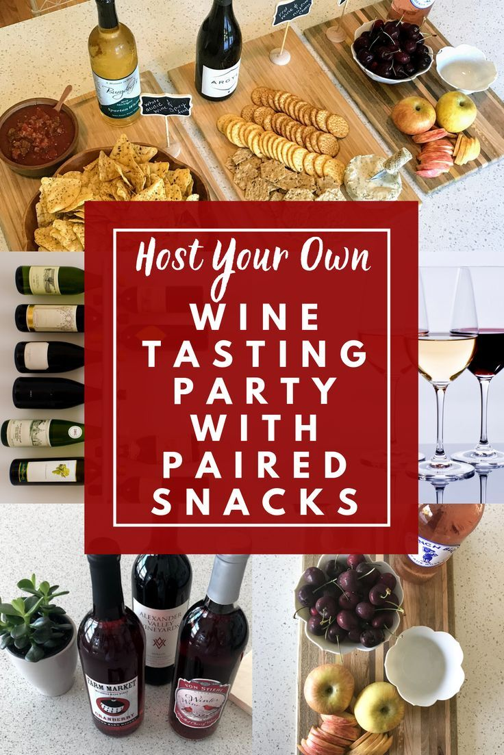 Host Your Own Wine Tasting Party With Paired Snacks In 2020 Wine Tasting Party Wine Food Pairing Tasting Party