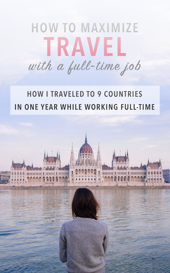 Travel & work tips. How to maximize travel while working full-time. Even with a real job, it's possible to travel more than you might think! With smart planning and prioritizing, I spent 60+ days traveling last year. Here's how.
