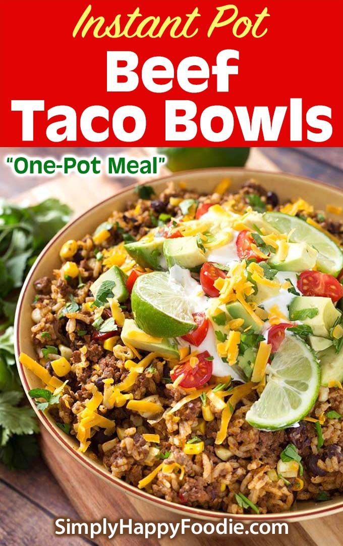 Instant Pot Beef Taco Bowls Are An Easy To Make Instant Pot Dump And Start Recipe With Deliciou Beef Recipes Easy Instant Pot Beef Healthy Instant Pot Recipes