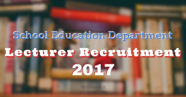Directorate of School Education Kashmir seeks applications from aspiring candidates for School Education Department Lecturer Recruitment 2017.