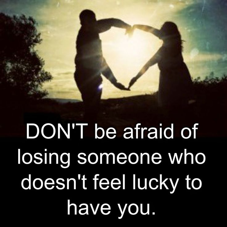 Quotes About Being Afraid To Lose Someone
