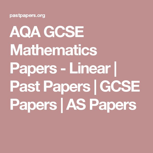 AQA GCSE Mathematics Papers - Linear   Past Papers   GCSE Papers   AS Papers