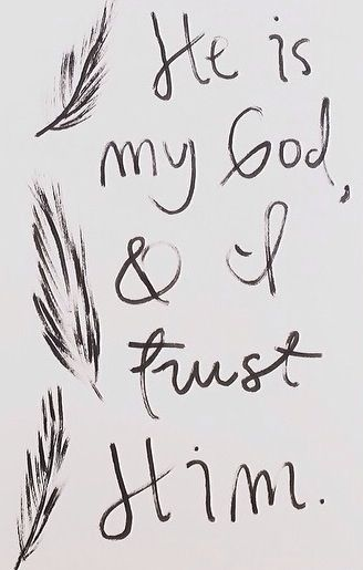 He is my God, and I trust Him.
