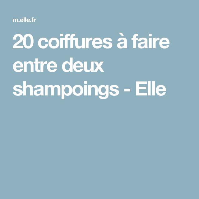 20 coiffures à faire entre deux shampoings - Elle