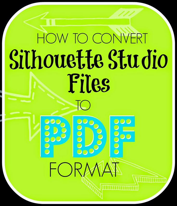 Silhouette School: Converting Silhouette Studio Files to PDFs