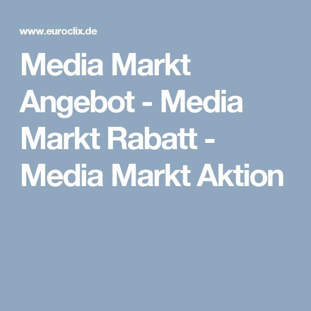 Media Markt Angebot - Media Markt Rabatt - Media Markt Aktion