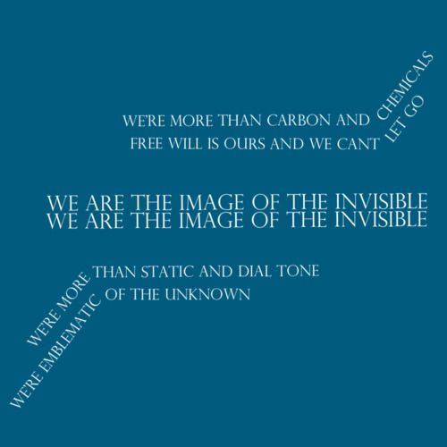 We are the image of the invisible- Thrice