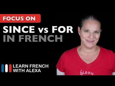 (1050) DEPUIS or PENDANT? How to say SINCE and FOR in French. - YouTube