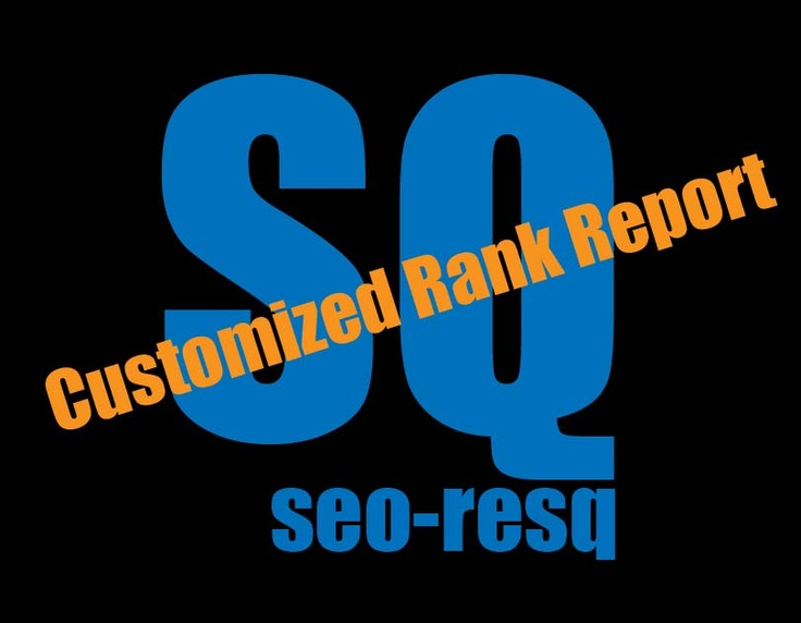 Customized SEO Rank Report by seo-resq.