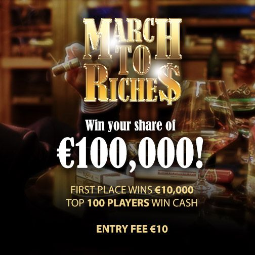 The €100K March to Riches tournament is officially underway!