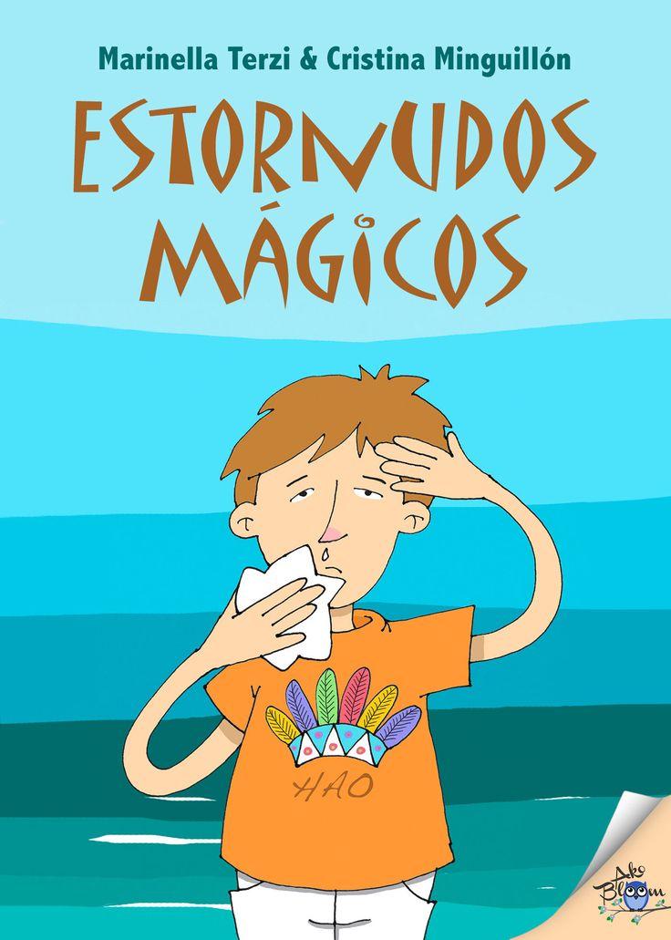 Estornudos mágicos, Marinella Terzi & Cristina Minguillón  #Akobloom #LIJ #Libros #Literatura #ebook #cover #YA #YoungAdultFiction Benito, además de ser un niño con mucha imaginación, tiene alergia a todo: al polen, al polvo, al pelo de los gatos. Cuando pasea por la playa y estornuda, aparece un indio que se llama Achís. ¿Será producto de su imaginación? El caso es que Benito está deseando contárselo a sus amigos, sobre todo a una amiga muy espacial.