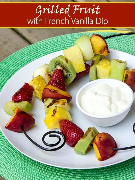 Grilled Fruit with French Vanilla Dip Recipe