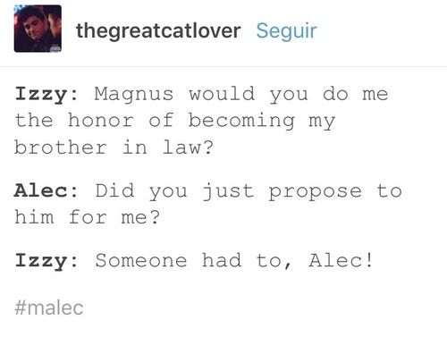 Izzy is indeed the biggest Malec shipper in the world! I'm pretty sure, that she'd propose to Magnus for Alec! xD