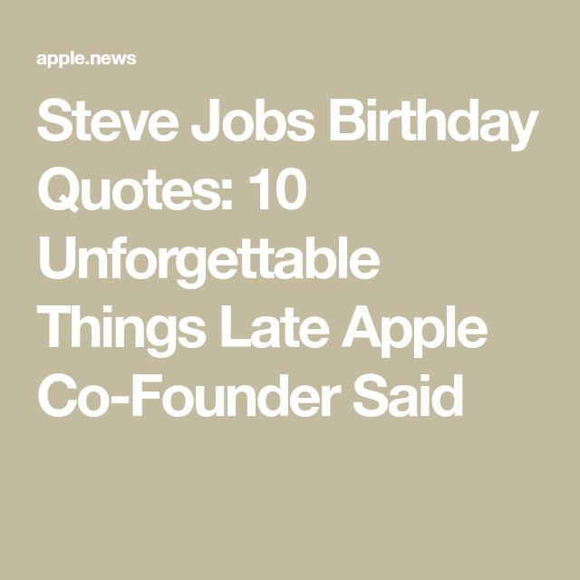 Steve Jobs Birthday Quotes: 10 Unforgettable Things Late Apple Co-Founder Said