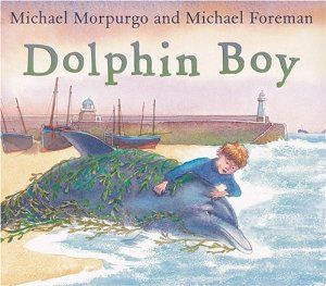 Dolphin Boy by Michael Morpurgo. $10.39. Author: Michael Morpurgo. Publisher: Andersen Press (September 5, 2005). Reading level: Ages 5 and up