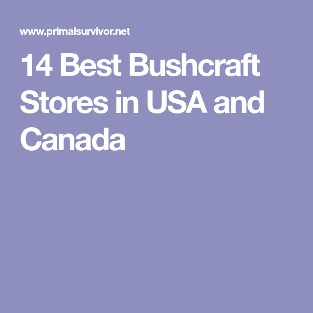 14 Best Bushcraft Stores in USA and Canada