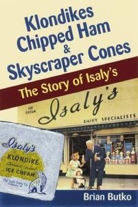 The Story of Isaly's by Brian Butko