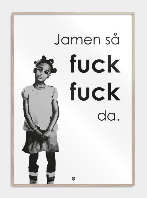 "Den geniale plakat, med det fantastiske citat Hella Joof siger i vores alle samens 'Den Eneste Ene': ""Jamen så fuck fuck da!"". Se plakaten lige her!"