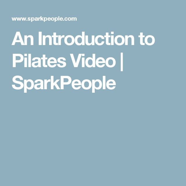 An Introduction to Pilates Video   SparkPeople