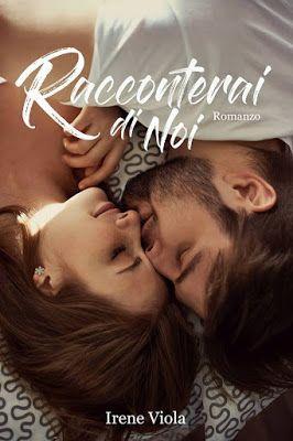 Romance and Fantasy for Cosmopolitan Girls: RACCONTERAI DI NOI di Irene Viola