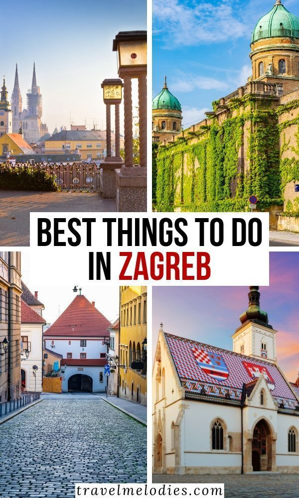 Best Things To Do In Zagreb Croatia Europe Travel Guide Balkans Travel Europe Travel