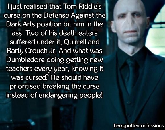 I Just Realised That Tom Riddle S Curse On The Defense Harry