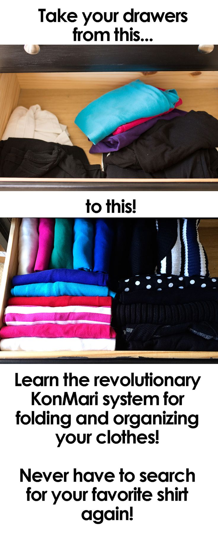 Learn the KonMari way to choose, fold, and store your tops. Your life will never be the same! See videos on the proper way to fold your clothes!