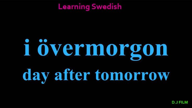 Days of the Week, in Swedish. So different from English, huh?