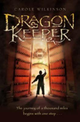 Dragonkeeper / [Book / Paperback]  Carole Wilkinson.  (Series: Dragonkeeper ; 1)