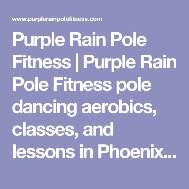 Purple Rain Pole Fitness | Purple Rain Pole Fitness pole dancing aerobics, classes, and lessons in Phoenix, Arizona. | Home #polefitnessclasses