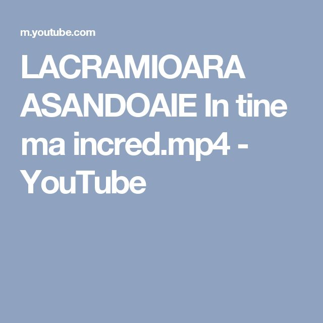 LACRAMIOARA ASANDOAIE   In tine ma incred.mp4 - YouTube