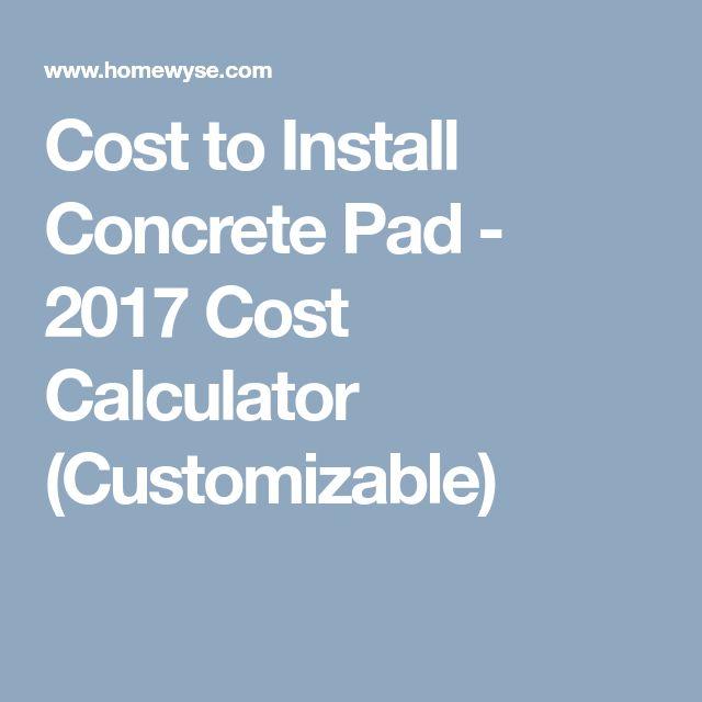 Cost to Install Concrete Pad - 2017 Cost Calculator (Customizable)
