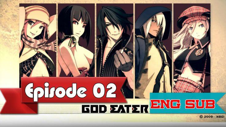 God eater action anime episode 2 anime eng sub 2015