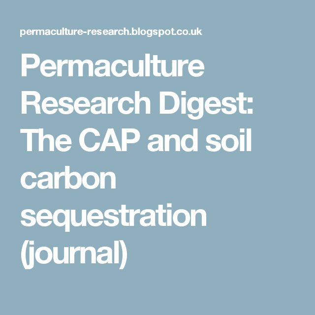 Permaculture Research Digest: The CAP and soil carbon sequestration (journal)