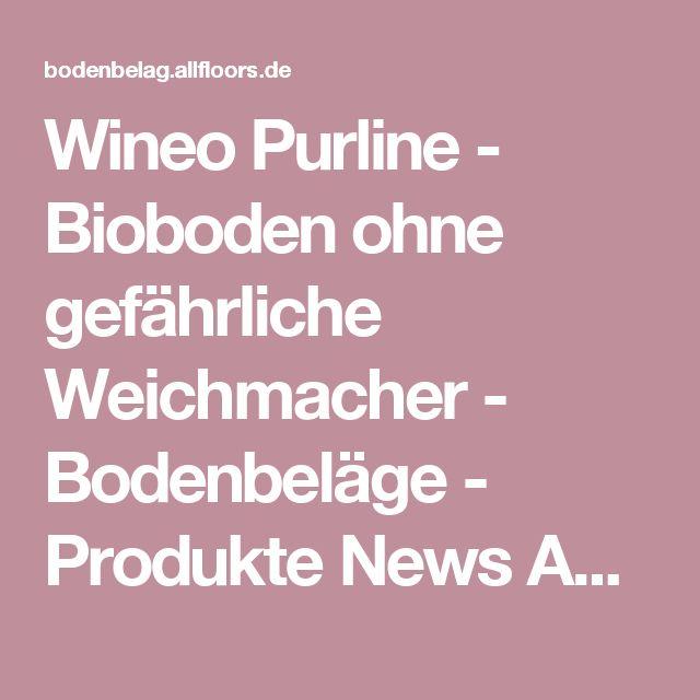 Wineo Purline - Bioboden ohne gefährliche Weichmacher - Bodenbeläge - Produkte News Anleitungen