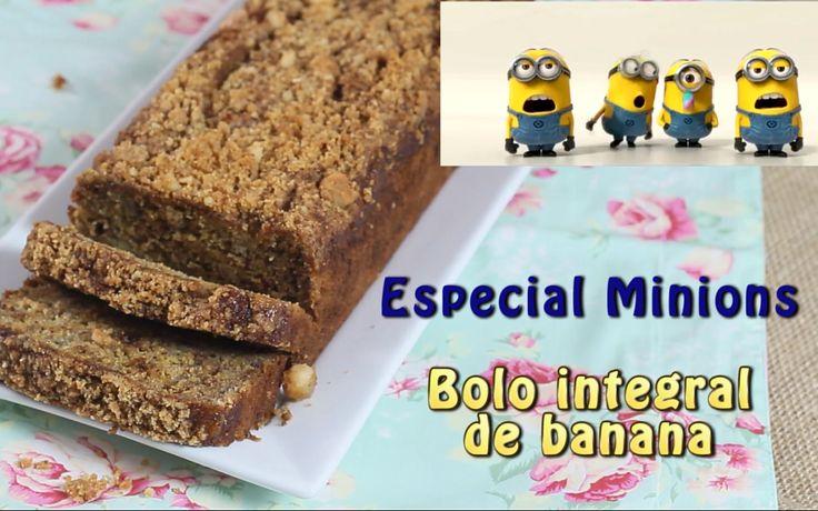 Vídeo: Especial Minions – Bolo de Banana Integral