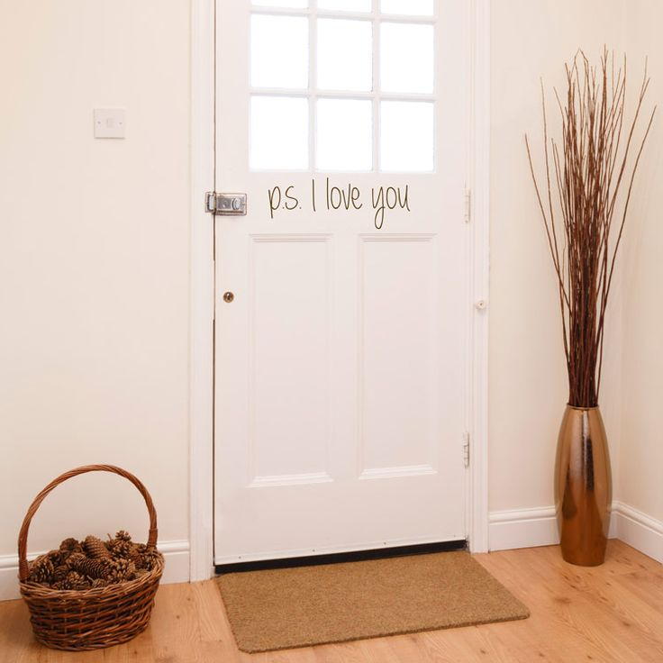 PS I Love You - I think this would be great on a garage door or a door that only the family uses.