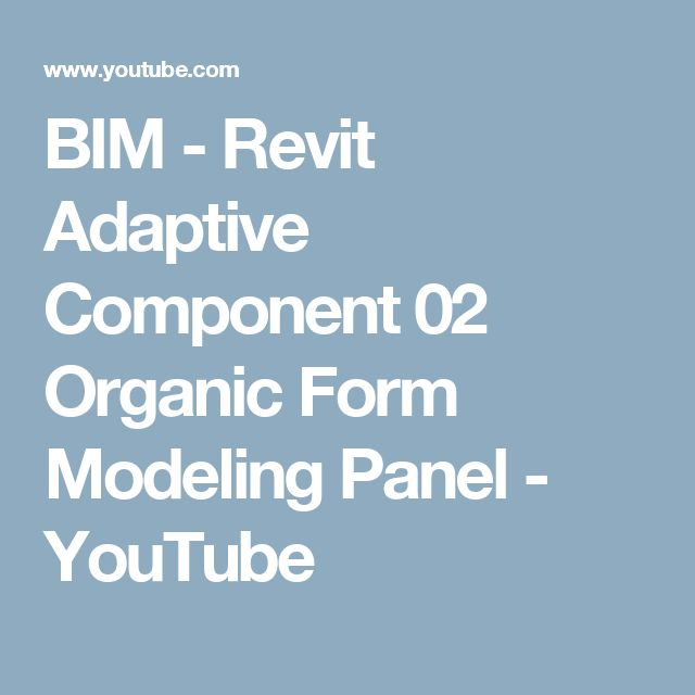 BIM - Revit Adaptive Component 02 Organic Form Modeling Panel - YouTube