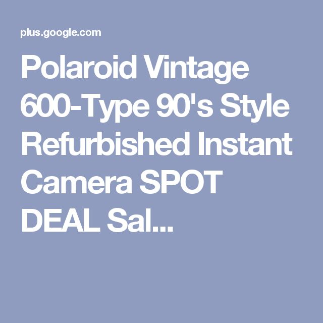 Polaroid Vintage 600-Type 90's Style Refurbished Instant Camera SPOT DEAL Sal...